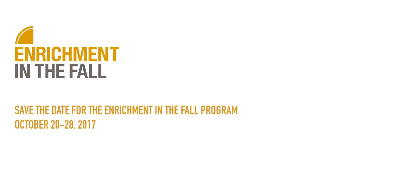 Save the Date Fall Enrichment Program 2017